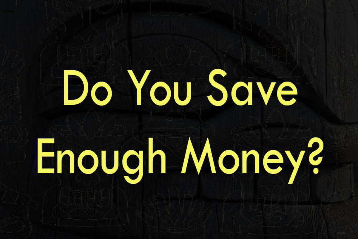 Post about do you save enough money