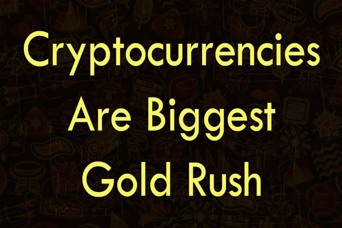 Post about Cryptocurrencies are biggest gold rush in world history