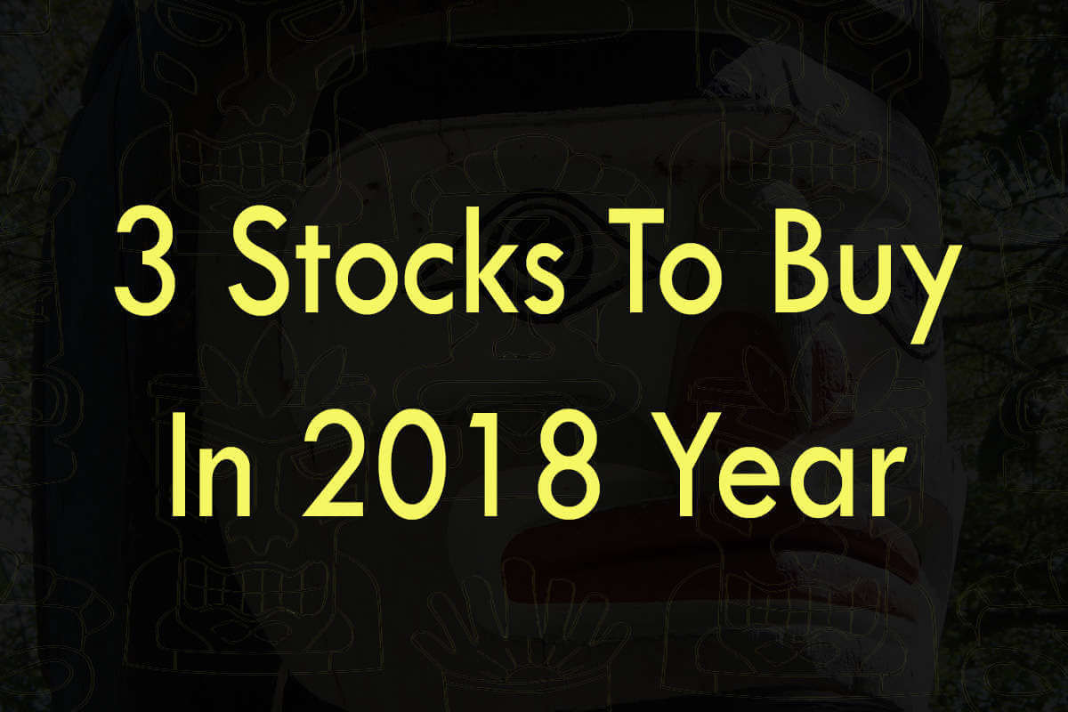 Post about stocks to buy in 2018 year