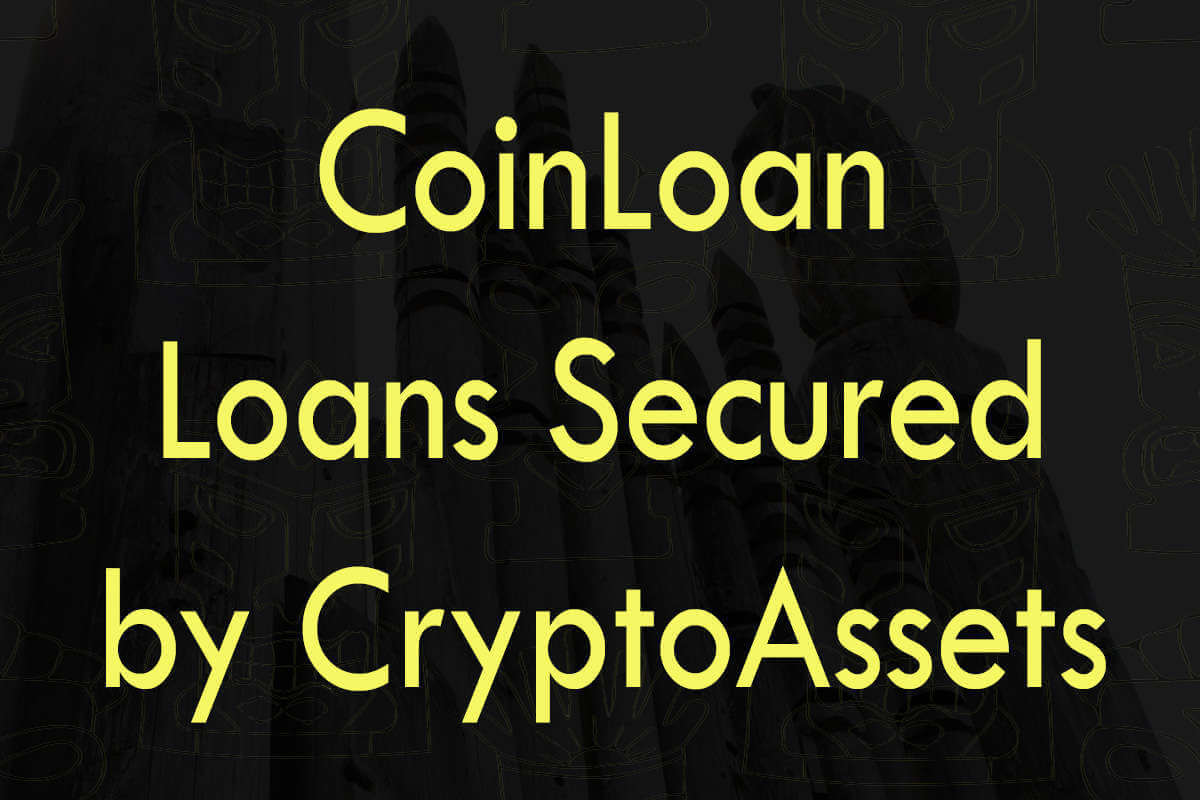 Post about CoinLoan: loans secured by cryptoassets