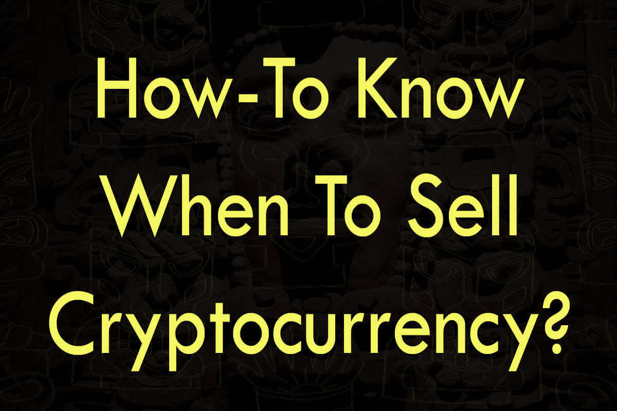 Post about when to sell cryptocurrency